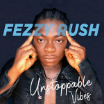 Unstoppable Vibes - Fezzy Rush 480