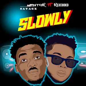 Slowly - Mentor Savage ft. Rexcoded 480