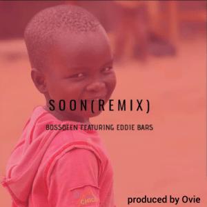 Soon (Remix) by Bossdeen ft. Eddie Bars 480