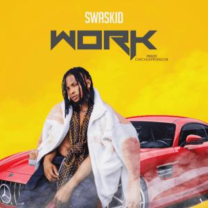 Work - Swaskid