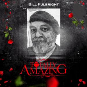 Totally Amazing - Bill Fulbright