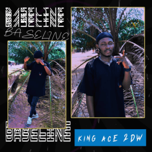 Baseline by King Ace 2DW