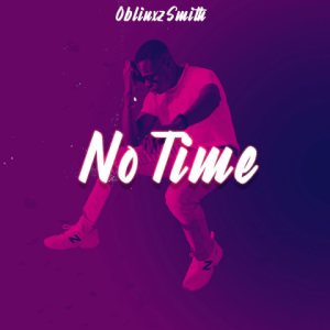 No Time - Oblinkz Smith
