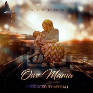Owe Mama - Wisdom
