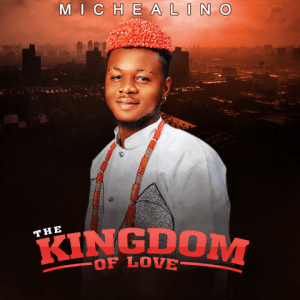 The Kingdom of Love Michealino