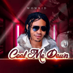 Cool Me Down byWowkid