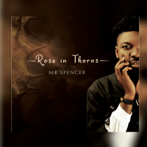 Rose in Thorns - Mr. Spencer