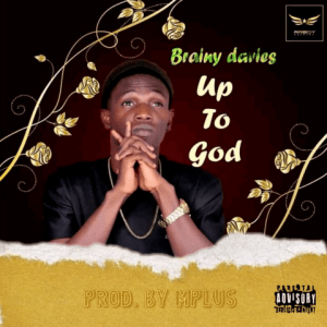 Up to God - Brainy Davies