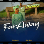 Far Away - Prizthood