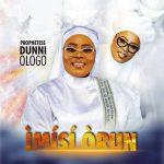 Imisi Orun by Prophetess Dunni Ologo