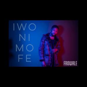 Iwo Ni Mo Fe - Frowale