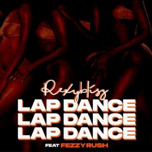 Lap Dance - Rexy Blisz featuring Fezzy Rush