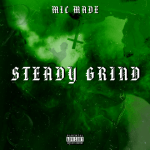 Steady Grind - Mic Made