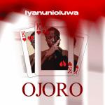 Ojoro - Iyanunioluwa