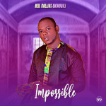 Impossible by Rev Collins Okwudili