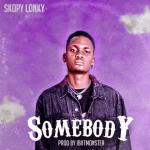 Somebody - Skopy Lonky