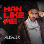 Man Like Me - Aug6ix