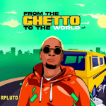 From Ghetto To The World - Rpluto