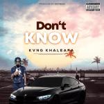 Don't Know - Kvng Khaleafa