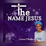 The Name Jesus - Eunice Oladapo