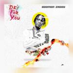 Dey For You - Bodman Zaddy