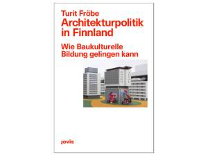 Cover book Architekturpolitik in Finland by Truit Fröbe