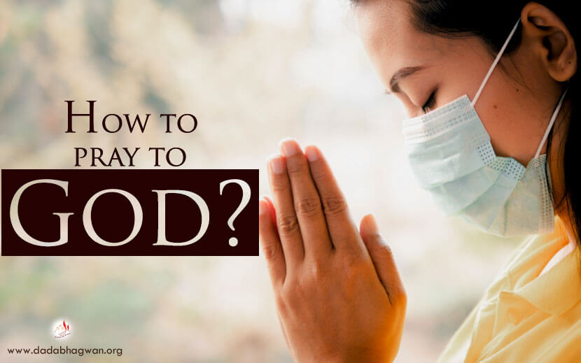 How To Pray To God Praying To God Importance Of Prayer