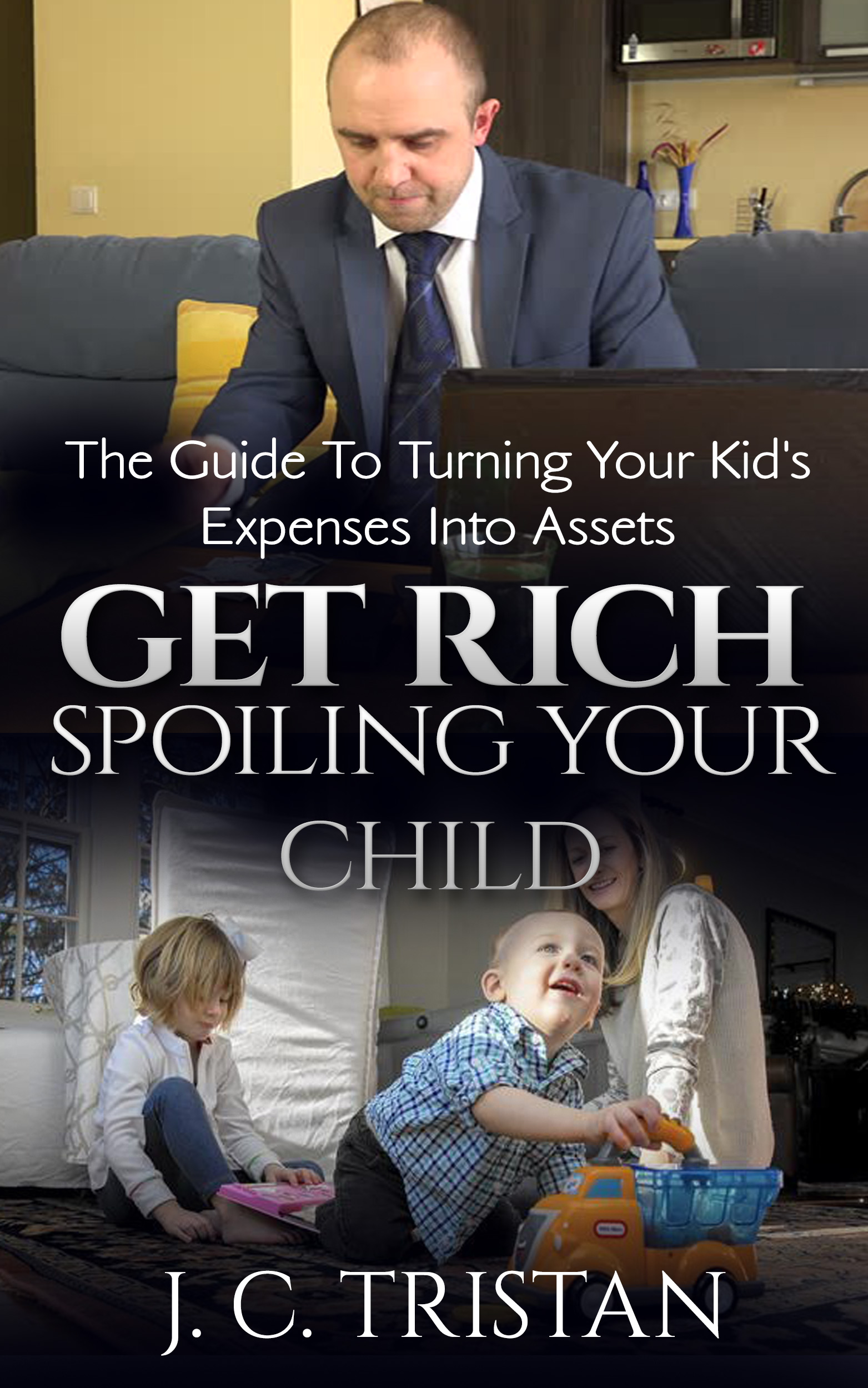 Get Rich Spoiling Your Child
