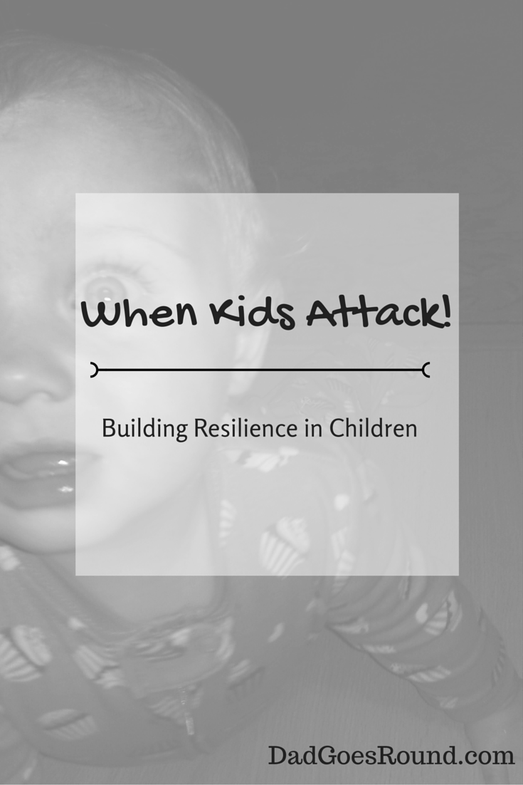 When Kids Attack: Building resilience in children   Recovery, Renewal and Regular Positive Habits   3 building blocks of resiliency