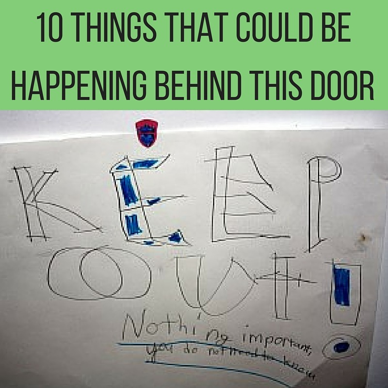 10 Things That Could Be Happening Behind This Door