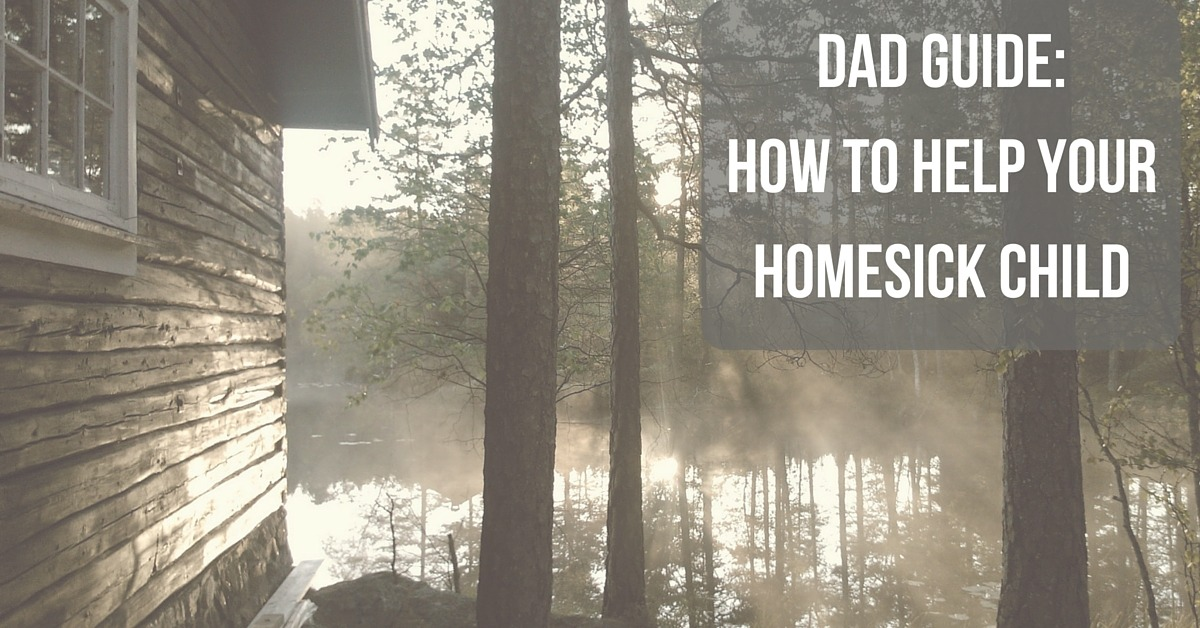 "Image of a cabin by a lake with text ""Dad Guide: How to Help Your Homesick Child"