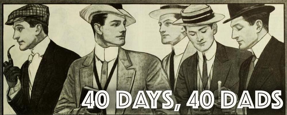 40 Days, 40 Dads