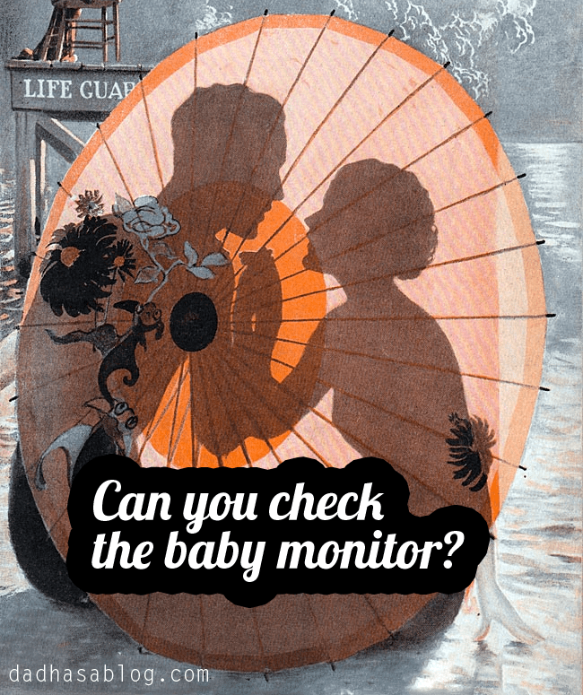 Can you check the baby monitor?