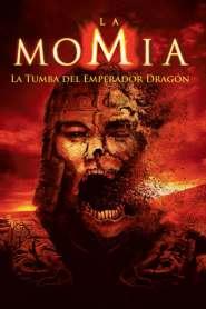 La Momia 3: La Tumba del Emperador Dragón – Latino HD 1080p – Online – Mega – Mediafire