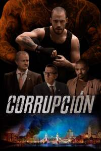 The Corrupted – La Red de Corrupción – Latino HD 1080p – Online