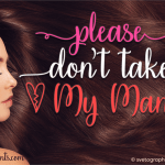 Please Don't Take My Man Font Free