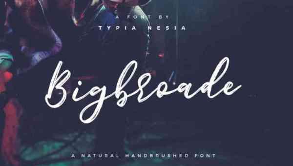 Bigbroade Brush Font Free Download