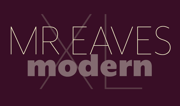 Mr Eaves XL Modern Font Family