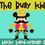 The Bully Kid Font