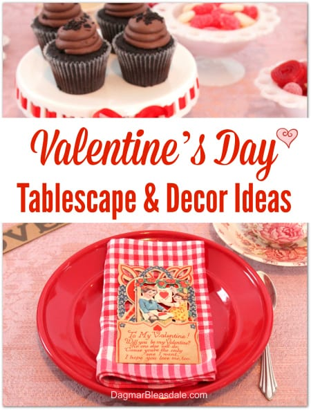 Valentine's Day Tablescape and Decor Ideas, DagmarBleasdale.com