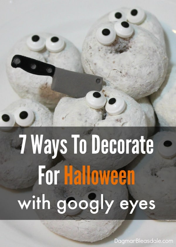 decorate with googly eyes for Halloween