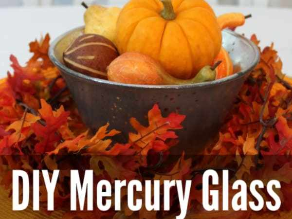 Make DIY Mercury Glass in Minutes and Other Fall Ideas