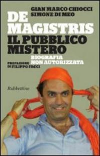 LIBRO DI CHIOCCI E DI MEO SU DE MAGISTRIS PUBBLICO MISTERO
