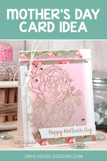Sharing a card idea for Mother's Day using Distress Oxide inks and vellum.  The images are from the Girl Truly and Mama's & Grandma's Unity Stamp Company stamp sets. More inspiration on dahlhouse-designs.com.    #cardmaking #cardmaker #cards #stamping #dahlhousedesigns #unitystampco #ideas #diy #howto #tutorial #handmadecards #distressinks #rangerink #mothersday #mom #mothers
