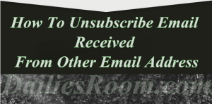 How To Unsubscribe Email Received From Other Email Address