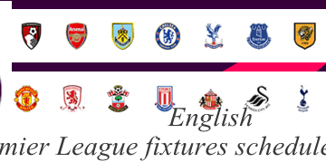 English Premier League fixtures schedule 2016/2017 - EPL Weekly Fixtures