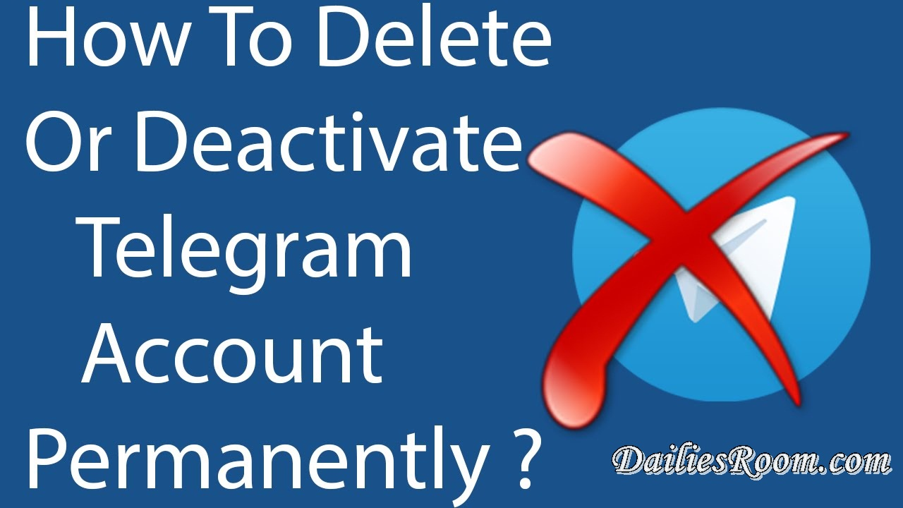 How to Deactivate Or Delete Telegram Account Permanently | DailiesRoom