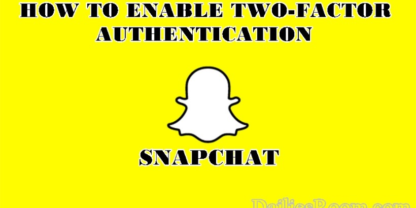 How to Enable Snapchat Two-Factor Authentication - www.snapchat.com
