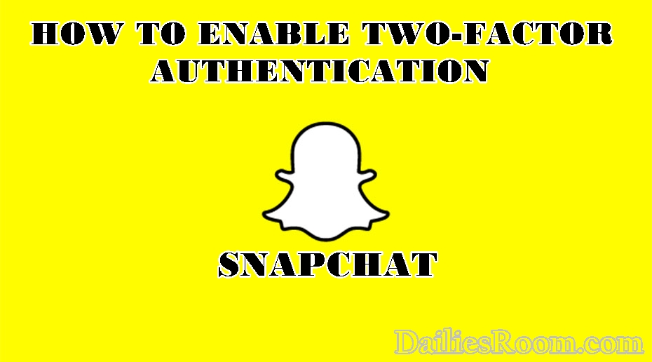 How to Enable Snapchat Two-Factor Authentication – www.snapchat.com
