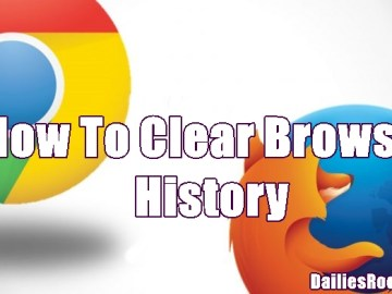 How to Clear Browser History on Mozilla Firefox, Google Chrome